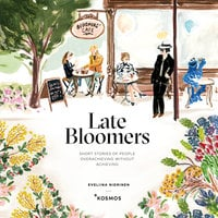 Late Bloomers – Short Stories of People Overachieving Without Achieving - Eveliina Nieminen