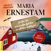 Brutna ben och brustna hjärtan - en alldeles omöjlig jul - Maria Ernestam