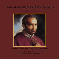 San Alfonse María de Ligorio: Compendio de su vida - Francisco Navarro Villoslada