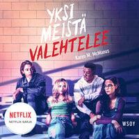 Yksi meistä valehtelee - Karen M. McManus