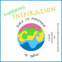 Morning inspiration – surf the movement of now - Joakim Thibblin