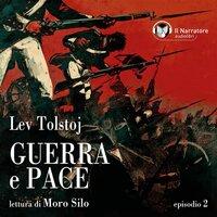 Guerra e Pace - Libro I, Parte II - Episodio 2 - Lev Tolstoj