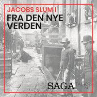 Jacobs slum I - Fra den nye verden - Kasper Jacek