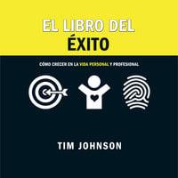 El libro del éxito - Tim Johnson
