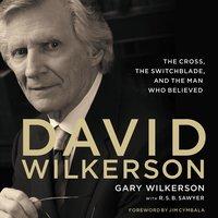 David Wilkerson - Gary Wilkerson