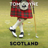A Course Called Scotland - Tom Coyne
