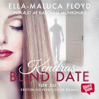 Kendras blind date - Ella-Maluca Floyd