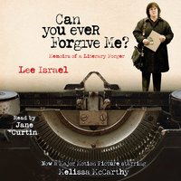 Can You Ever Forgive Me?: Memoirs of a Literary Forger - Lee Israel