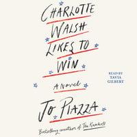Charlotte Walsh Likes To Win - Jo Piazza