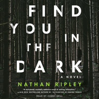Find You in the Dark - Nathan Ripley
