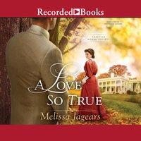 A Love So True - Melissa Jagears