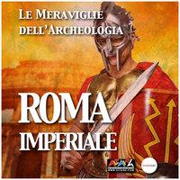 Roma imperiale - Maria Teresa D'Alessio,Paolo Carafa,Giovanni Riccci,Maria Grazia Nini
