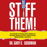 Stiff Them! - Gary S. Goodman