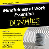 Mindfulness at Work Essentials for Dummies - Juliet Adams, Shamash Alidina