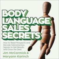 Body Language Sales Secrets - Maryann Karinch,Jim McCormick