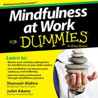 Mindfulness at Work For Dummies - Juliet Adams, Shamash Alidina