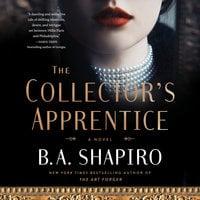 The Collector's Apprentice - B.A. Shapiro