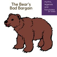 The Bears Bad Bargain - Amar Vyas