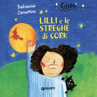 Lilli e le streghe di Cork - Fabiana Camerini