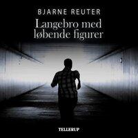 Langebro med løbende figurer - Bjarne Reuter