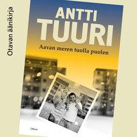 Aavan meren tuolla puolen - Antti Tuuri