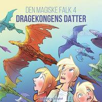 Den magiske falk 4: Dragekongens datter - Peter Gotthardt