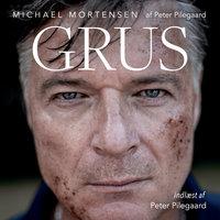 Grus - Michael Mortensen, Peter Pilegaard