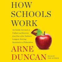 How Schools Work - Arne Duncan