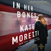 In Her Bones - Kate Moretti