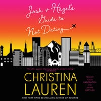 Josh and Hazel's Guide to Not Dating - Christina Lauren