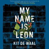 My Name Is Leon - Kit de Waal