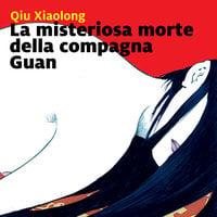 La misteriosa morte della compagna Guan - Xiaolong Qiu