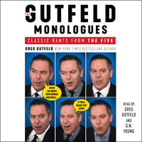The Gutfeld Monologues: Classic Rants from the Five - Greg Gutfeld