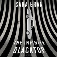 The Infinite Blacktop - Sara Gran
