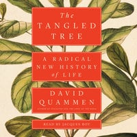 The Tangled Tree: A Radical New History of Life - David Quammen