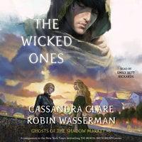 The Wicked Ones - Cassandra Clare, Robin Wasserman