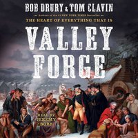 Valley Forge - Tom Clavin, Bob Drury