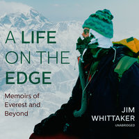 A Life on the Edge - Jim Whittaker