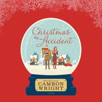 Christmas by Accident - Camron Wright