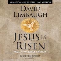 Jesus Is Risen - David Limbaugh