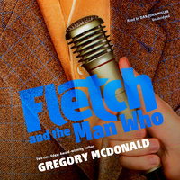 Fletch and the Man Who - Gregory Mcdonald