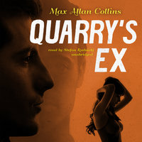 Quarry's Ex - Max Allan Collins