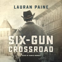 Six-Gun Crossroad - Lauran Paine