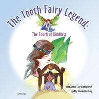 The Tooth Fairy Legend - John Arthur Long,Chet Meyer