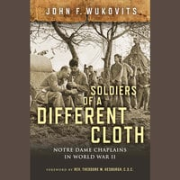 Soldiers of a Different Cloth - John F. Wukovits