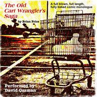 The Old Cart Wrangler's Saga - Brian Price