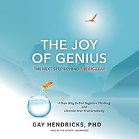 The Joy of Genius - Gay Hendricks
