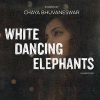White Dancing Elephants - Chaya Bhuvaneswar