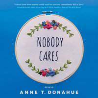 Nobody Cares - Anne T. Donahue