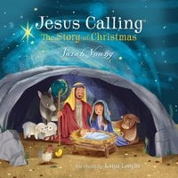 Jesus Calling: The Story of Christmas - Sarah Young